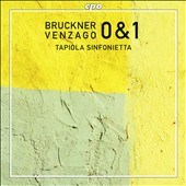 Bruckner: 0 & 1 / Tapiola Sinfonietta, Venzago