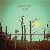 Vacationer: Gone [Digipak]