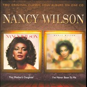 Nancy Wilson: This Mother's Daughter/I've Never Been to Me