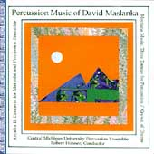 Maslanka: Percussion Music / Robert Hohner, et al