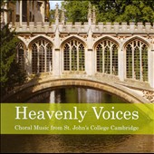 Heavenly Voices: Choral Music from St. John's College, Cambridge