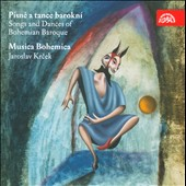 Songs and Dances of the Bohemian Baroque / Musica Bohemica - Jaroslav Kreck