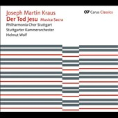 Joseph Martin Kraus: Der Tod Jesu / Stuttgart Chamber Orchestra & Choir - Helmut Wolf