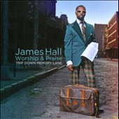 James Hall & Worship & Praise: Trip Down Memory Lane