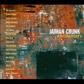 Jaiman Crunk: Encounters [Digipak]