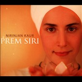 Nirinjan Kaur: Prem Siri [Digipak]