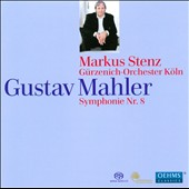 Gustav Mahler: Symphonie No. 8 / Markus Stenz, Guerzenich Orchestra Cologne