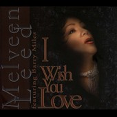 Melveen Leed: I Wish You Love [Digipak]