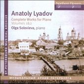 Anatoly Konstantinovich Lyadov: Complete Works for Piano / Olga Solovieva, piano