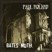 Paul Roland: Bates Motel