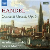 Handel: Concerti Grossi, Op. 6 / Aradia Ensemble, Kevin Mallon