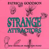 Strange Attractors - New American Music for Piano / Goodson