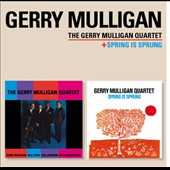 Gerry Mulligan: Gerry Mulligan Quartet/Spring Is Sprung [Remastered]