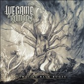 We Came as Romans: Tracing Back Roots [Digipak]
