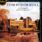 Time Stands Still - songs by Campion, Danyel, Dowland, Ferrabosco, Handford, Lawes / Emma Kirkby, soprano; Anthony Rooley, lute