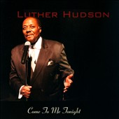Luther Hudson: Come to Me Tonight [Slipcase]