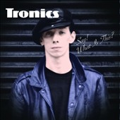 Tronics: Say! What's This? [Digipak] *