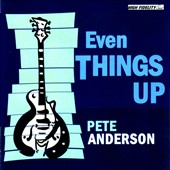 Pete Anderson: Even Things Up