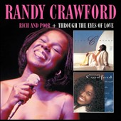 Randy Crawford: Rich and Poor/Through the Eyes of Love