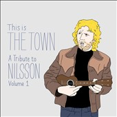 Various Artists: This Is the Town: A Tribute to Nilsson, Vol. 1 [Digipak]