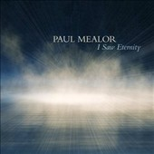 Aurora Orchestra/Tenebrae (Vocal Ensemble)/Nigel Short: Paul Mealor: I Saw Eternity