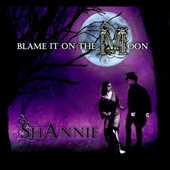 ShAnnie: Blame It on the Moon [Digipak]