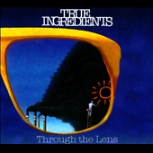 The True Ingredients: Through the Lense [Digipak]