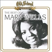 Mary Wells: Old School Gold Series: the Best of Mary Wells