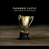 Paranoid Castle: Welcome to Success [Digipak]