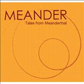 Meander (Rock): Tales From Meanderthal