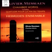 Messiaen: Chamber Works including Quartet for the End of Time / Hebrides Ensemble, Conway