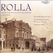 Alessandro Rolla (1757-1841): Music for Viola and Ensemble; Sinfonias (2) / Simonide Braconi, viola; Massimo Belli, 'Ferruccio Busoni' CO