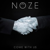 Nôze: Come with Us