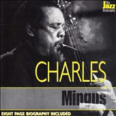 Charles Mingus: Jazz Biography [6/2]