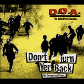D.O.A.: Don't Turn Yer Back (On Desperate Times) [EP] [Digipak]