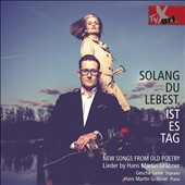 New Songs from Old Poetry - Songs by Hans Martin Grabner / Gesche Geier, soprano; Hans Martin Grabner, piano