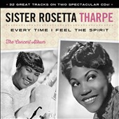Sister Rosetta Tharpe: Every Time I Feel the Spirit *