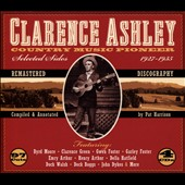 Clarence Ashley (Singer/Banjo): Country Music Pioneer 1927-1935