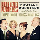 Dylan Pramuk/Amy London/Annie Ross/Darmon Meader: The Royal Bopsters Project [Digipak]