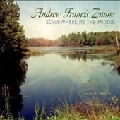 Andrew Francis Zunno: Somewhere in the Middle