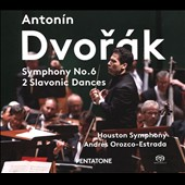 Antonín Dvorák (1841-1904): Symphony No. 6; Slavonic Dances / Houston SO, Andrés Orozco-Estrada