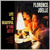 Florence Joelle: Life Is Beautiful if You Let It