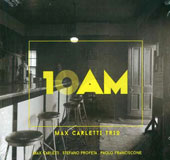 Max Carletti Trio: 10: 00 Am