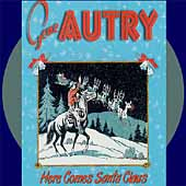 Gene Autry: Here Comes Santa Claus