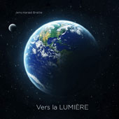 Vers la Lumiere - electroacoustic transitions of music by Antonio Bibalo, Franz Liszt and Oliver Messiaen / Jens Harald Bratle, piano; Daid Bratlie, electroacoustics