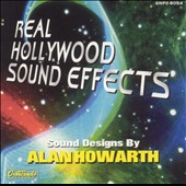 Alan Howarth: Real Hollywood Sound Effects
