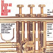 The Golden Age of the American March / Goldman Band