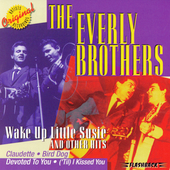 The Everly Brothers: Wake Up Little Susie and Other Hits