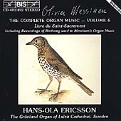 Messiaen: Complete Organ Music Vol 6 / Hans-Ola Ericsson