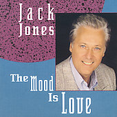 Jack Jones: The Mood Is Love